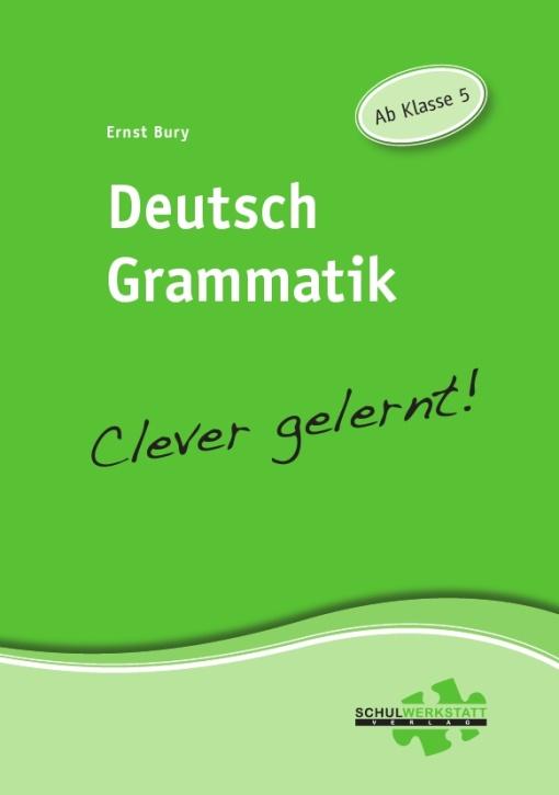 Deutsch Grammatik clever gelernt, ab Klasse 5, Arbeitsheft