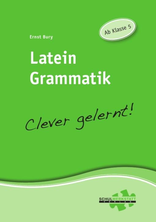 Latein Grammatik clever gelernt, Arbeitsheft
